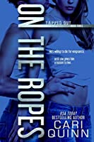 On the Ropes (Tapped Out, #3)
