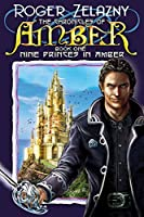 Nine Princes in Amber (The Chronicles of Amber #1)