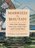 """Married to Bhutan: How One Woman Got Lost, Said """"I Do,"""" and Found Bliss"""