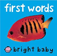 First Words (Bright Baby) (Bright Baby Series)