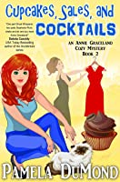 Cupcakes, Sales, and Cocktails (Annie Graceland Cozy Mystery, #2)