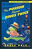 The Possum Always Rings Twice: A Chet Gecko Mystery