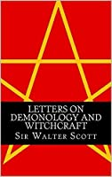 Letters On Demonology And Witchcraft (Illustrated)