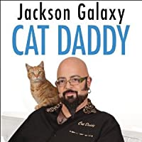 Cat Daddy: What the World's Most Incorrigible Cat Taught Me About Life, Love, and Coming Clean