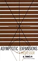 Asymptotic Expansions (Dover Books on Mathematics)