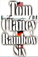 Rainbow Six (Jack Ryan Universe, #10)