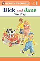 We Play (Dick and Jane)