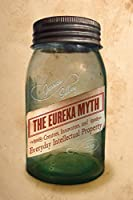 The Eureka Myth: Creators, Innovators, and Everyday Intellectual Property