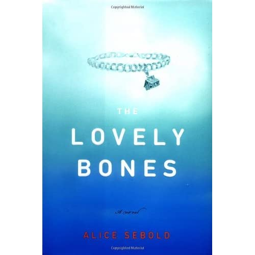 Quotes From Lovely Bones: The Lovely Bones By Alice Sebold