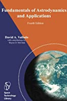 Fundamentals of Astrodynamics and Applications, 4th ed. (Space Technology Library)