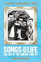 Songs That Saved Your Life: The Art of The Smiths 1982-87 (revised edition)