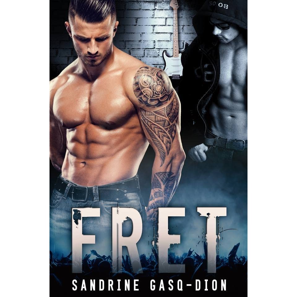 Fret (the Rock Series, #1) By Sandrine Gasqdion €� Reviews, Discussion,  Bookclubs, Lists