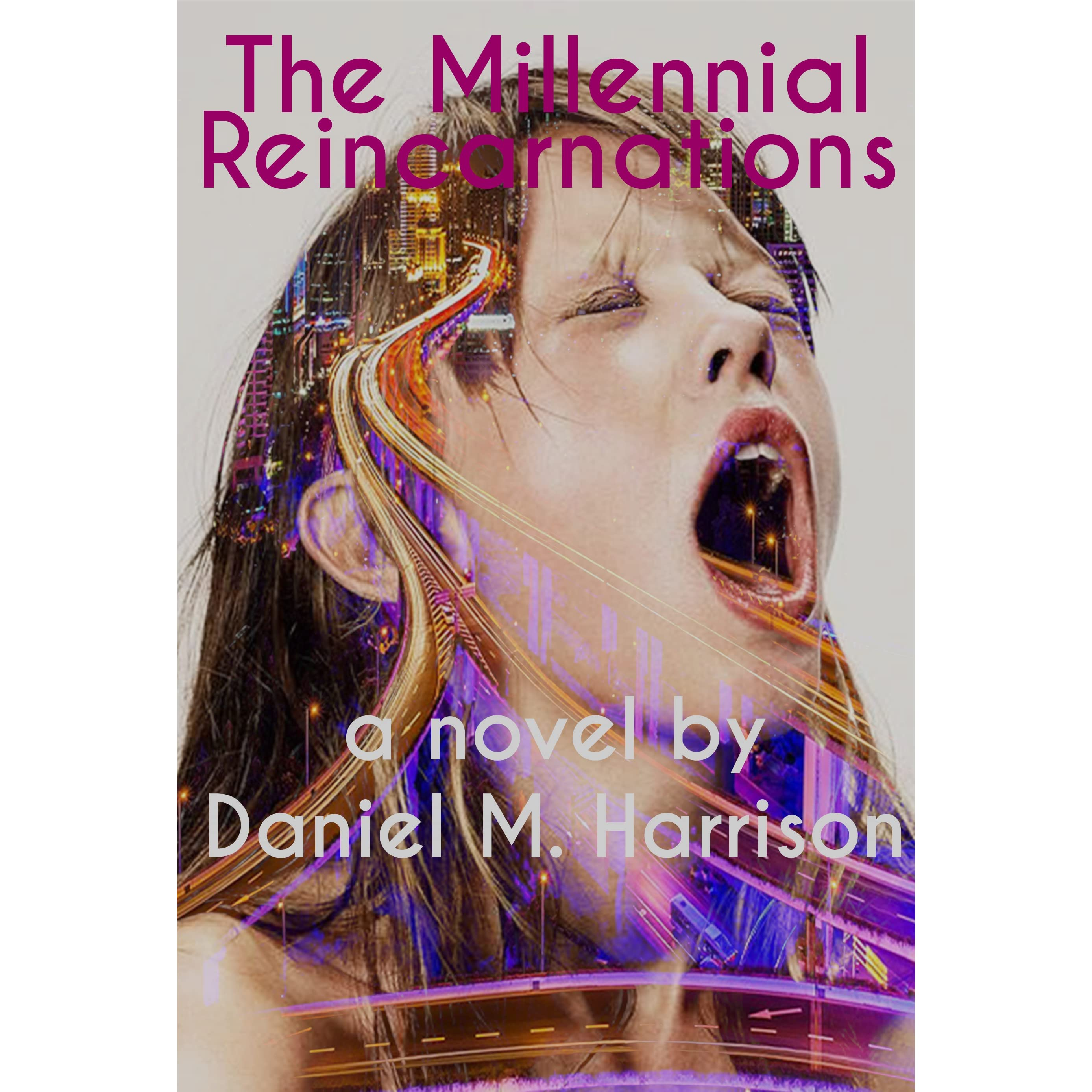 The Millennial Reincarnations By Daniel M Harrison €� Reviews, Discussion,  Bookclubs, Lists