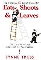 Eats, Shoots, and Leaves: The Zero Tolerance Approach to Punctuation
