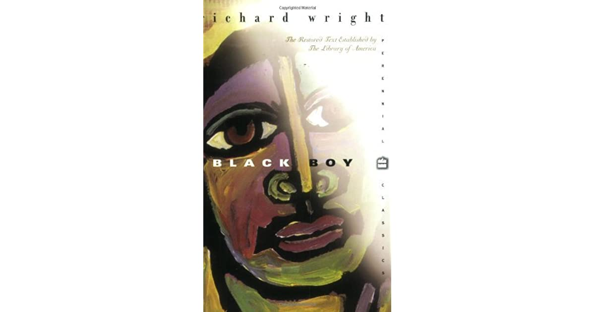 a review of the autobiography black boy about richard wrights life Richard wright's life began in poverty his father, a mississippi sharecropper, abandoned his family when wright was five his mother,  this excerpt from wright's autobiography black boy deals with a time when wright was living in a tenement in memphis, tennessee in the early 1900s,.