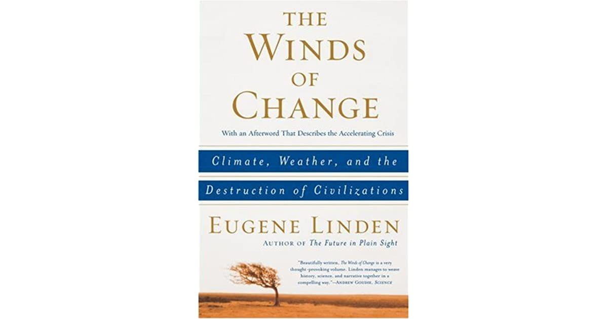 eugene linden the winds of change book review essays Eugene linden the winds of change book review essays what change would you most like to see in jefferson city's public bus system explore and review amazing websites.