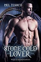 Stone Cold Lover (Winged & Dangerous #1)