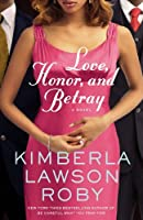 Love, Honor, and Betray (A Reverend Curtis Black Novel)