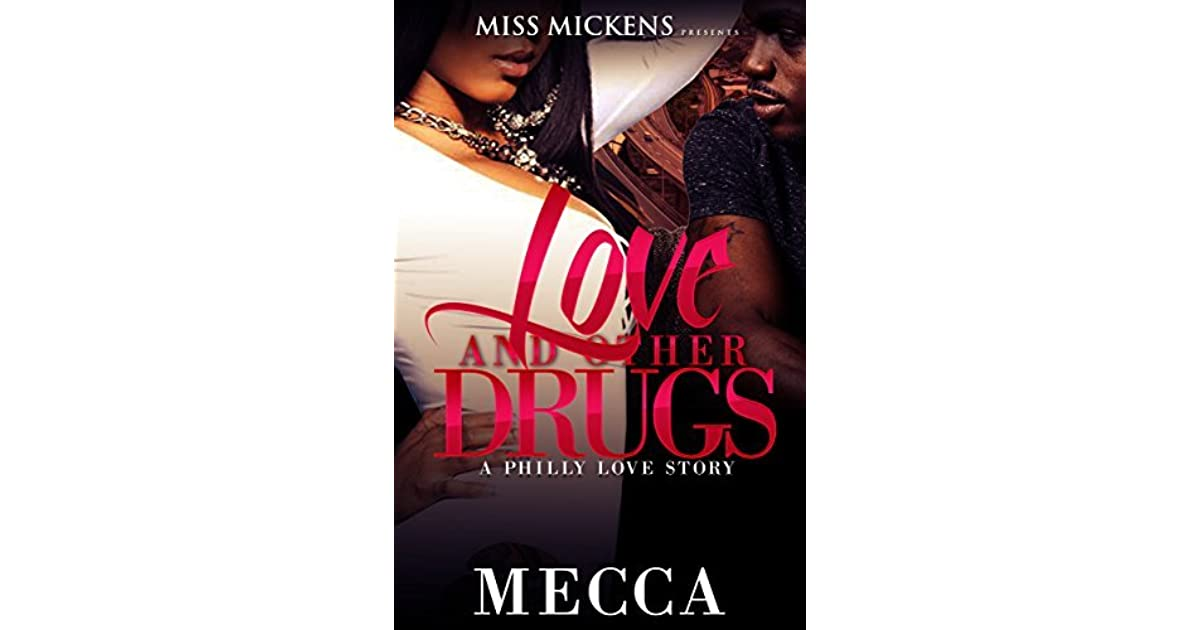 Love & Other Drugs: A Philly Love Story By Mecca