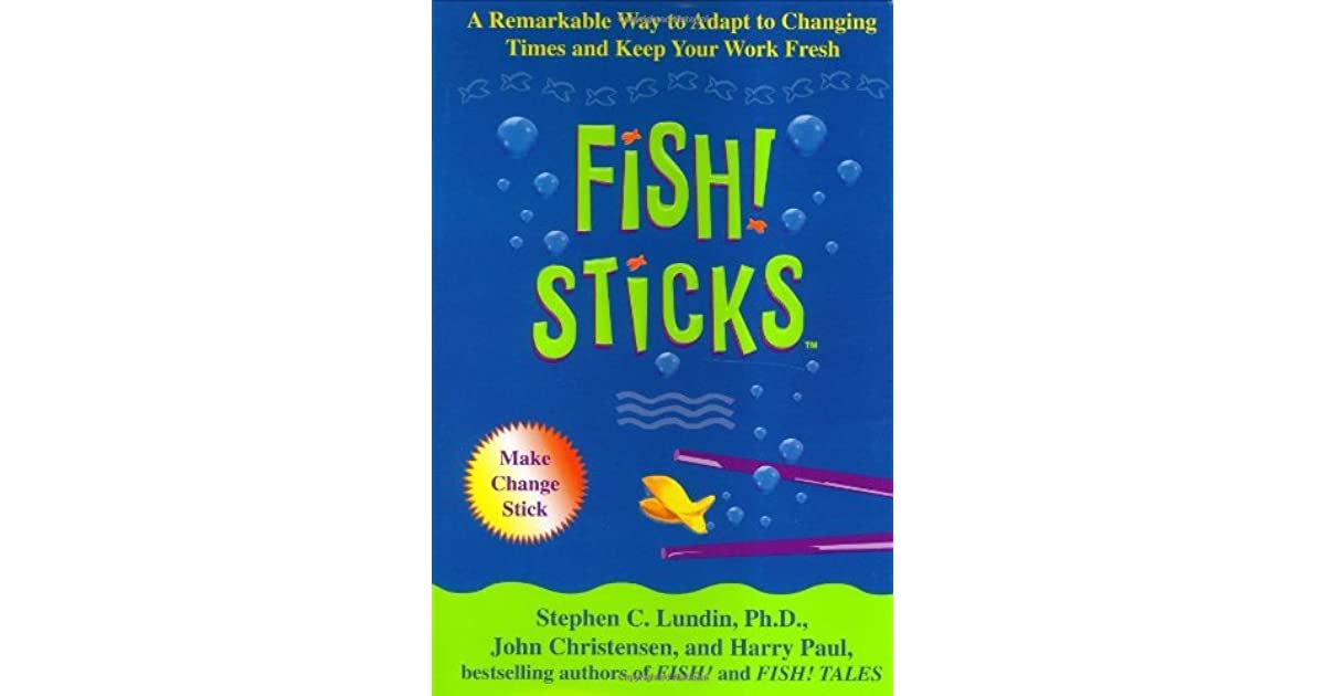 Fish sticks a remarkable way to adapt to changing times for Fish philosophy book