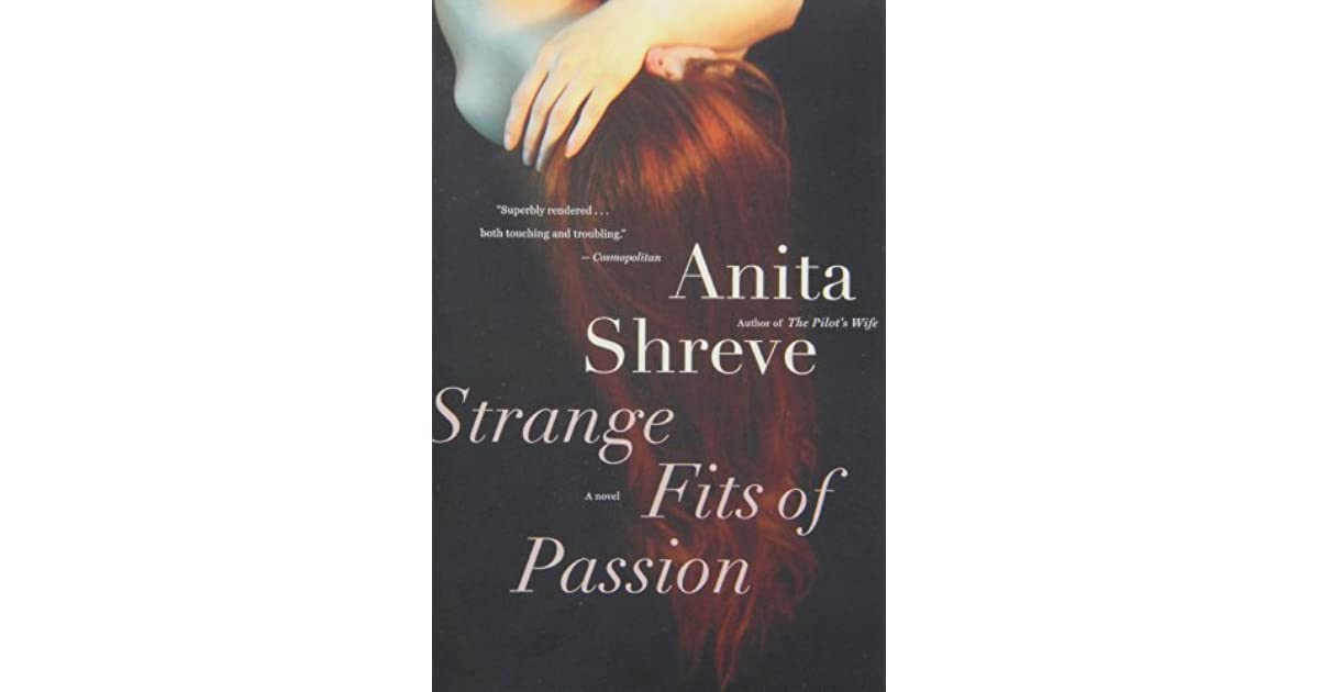 strange fits of passion essay The beyond press kit contained this synopsis (cast names have been added): strange fits of passion is an anti-romantic comedy it is a contemporary fable about a young woman's d.