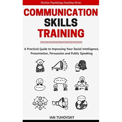 Communication Skills Training: A Practical Guide to ...