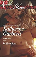 In Too Close (Holiday Heat Book 1)