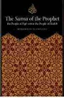 The Sunna Of The Prophet: The People Of Fiqh versus The People Of Hadith