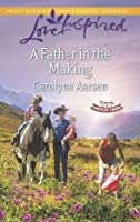 A Father in the Making (Mills & Boon Love Inspired) (Hearts of Hartley Creek, Book 3)