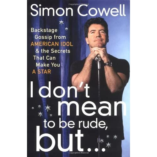 Rude Quotes For Bio: I Don't Mean To Be Rude, But...: Backstage Gossip From
