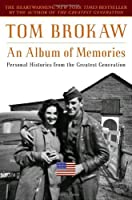 An Album of Memories: Personal Histories from the Greatest Generation