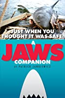 Just When You Thought It Was Safe: A JAWS Companion