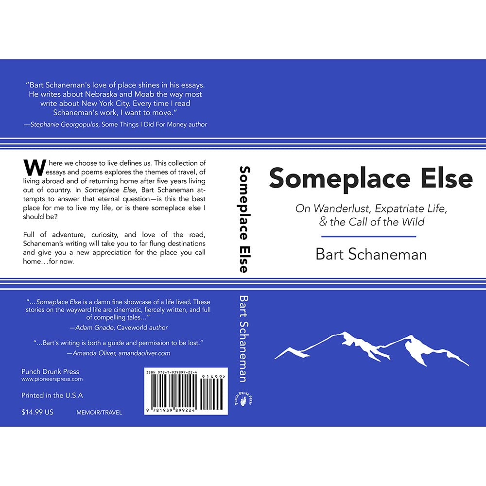 someplace else on wanderlust expatriate life the call of the someplace else on wanderlust expatriate life the call of the wild by bart schaneman reviews discussion bookclubs lists