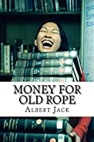 Money for Old Rope - Part One: The Origins of Some Things You Thought You Already Knew