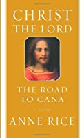 Christ the Lord: The Road to Cana (Christ the Lord, #2)