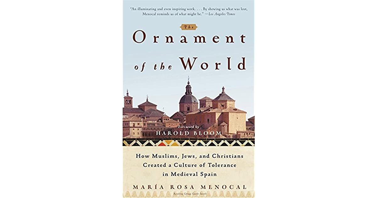 medieval spain tolerance comparison Andrew bostom gives a detailed account of why maimonides fled spain, to settle ultimately in cairo, despite the supposed harmony of islam, judaism, and christianity in medieval spain it's a helpful correction to the impression left by maria rosa menocal's book, the ornament of the.