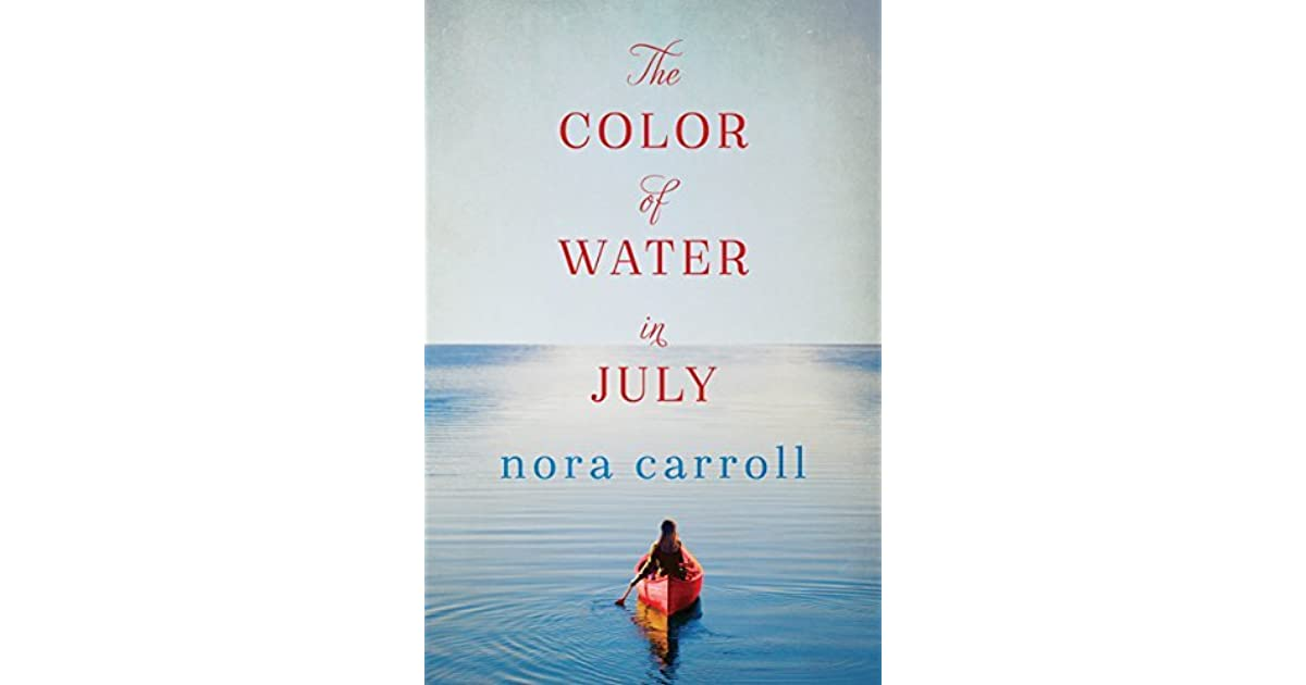 The Color Of Water In July By Nora Carroll Reviews The Color Of Water Book
