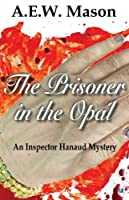 The Prisoner In The Opal (Inspector Hanaud)