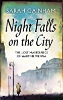Night Falls on the City: The Lost Masterpiece of Wartime Vienna