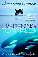 Listening to Whales: What the Orcas Have Taught Us