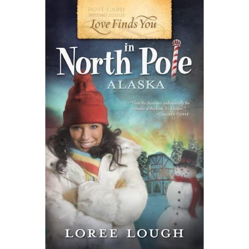 Love Finds You Quote: Love Finds You In North Pole, Alaska By Loree Lough