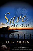 Save My Soul (The Kemmons Brothers Baseball Series Book 1)