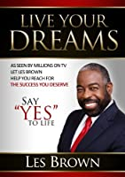 "Live Your Dreams: Say ""YES"" To Life"