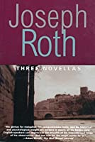Three Novellas: THE LEGEND OF THE HOLY DRINKER, FALLMERAYER THE STATIONMASTER AND THE BUST OF TH (Works of Joseph Roth)