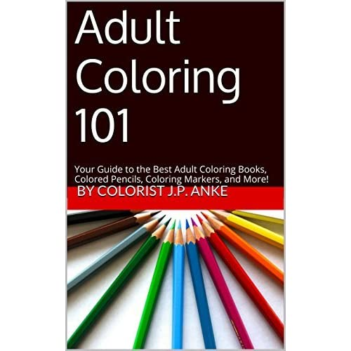Coloring 101 Your Guide To The Best Books Colored Pencils By