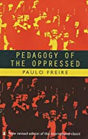 Has anyone read the pedagogy of the oppressed?