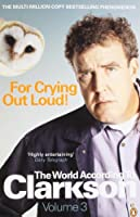 For Crying Out Loud! (World According to Clarkson, #3)