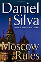 Moscow Rules (Gabriel Allon, #8)