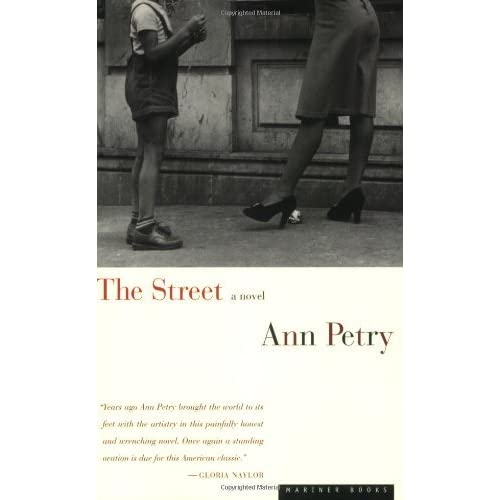 a review on the story the street by ann petry The narrows by get weekly book ann petry, author of the street writes of her own people and the story of the negro district in a small new england city is.