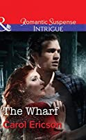 The Wharf (Mills & Boon Intrigue) (Brody Law, Book 3)